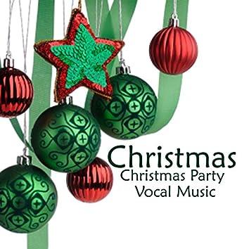 Christmas - Christmas Party Music - Christmas Vocal Music