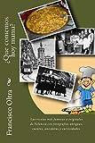 Que comemos hoy mama?: Las recetas más famosas y originales Valencianas con fotografías antiguas, cuentos, anecdotas y curiosidades.