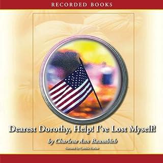 Dearest Dorothy, Help! I've Lost Myself! audiobook cover art
