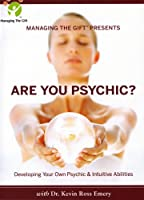 Are You Psychic?: Developing Your Own Psychic & Intuitive Abilities: Managing the Gift Presents [DVD]