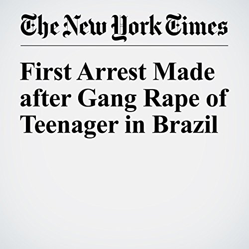 First Arrest Made after Gang Rape of Teenager in Brazil audiobook cover art