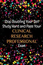 Stop Doubting Your Self. Study Hard and Pass Your Clinical Research Professional Exam: Lined Notebook