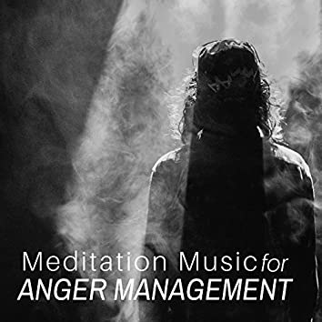 Meditation Music for Anger Management - Soothing Music for Relaxation