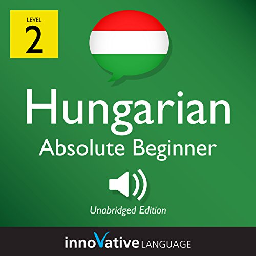 Learn Hungarian - Level 2: Absolute Beginner Hungarian, Volume 1: Lessons 1-25  By  cover art
