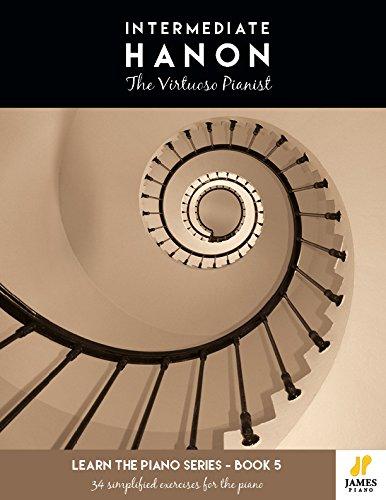 Hanon Intermediato: el pianista virtuoso (ejercicios de piano simplificados Hanon, libro de música fácil)