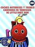 Coches Autobuses y Trenes! - Canciones de Vehículos de Little Baby Bum