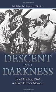 Descent into Darkness: Pearl Harbor, 1941 - A Navy Diver's Memoir
