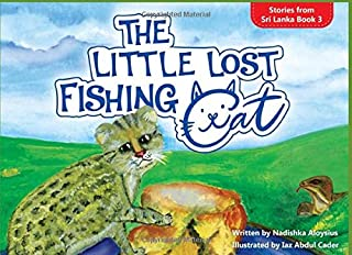 The Little Lost Fishing Cat: Picture Book for Kids Age 4 - 9 about Endangered Animals (Stories from Sri Lanka)
