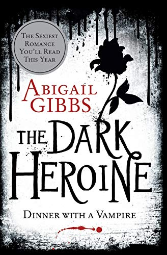 The Dark Heroine: Dinner with a Vampire (Dark Heroine Series)