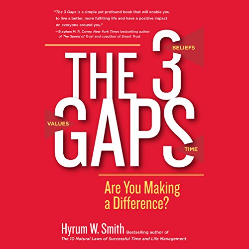 The 3 Gaps: Are You Making a Difference?                   By:                                                                                                                                 Hyrum W. Smith                               Narrated by:                                                                                                                                 Jeff Hoyt                      Length: 2 hrs and 21 mins     35 ratings     Overall 4.5