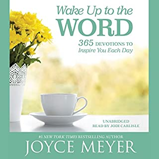 Wake Up to the Word     365 Devotions to Inspire You Each Day              By:                                                                                                                                 Joyce Meyer                               Narrated by:                                                                                                                                 Jodi Carlisle                      Length: 8 hrs and 3 mins     Not rated yet     Overall 0.0