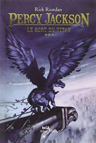 Le Sort du titan: Percy Jackson - tome 3