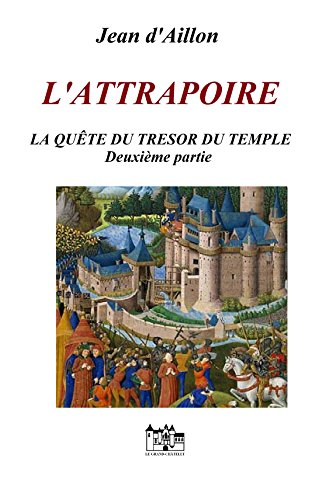 L'ATTRAPOIRE: La quête du trésor du Temple Deuxième partie (French Edition)
