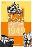 Nous, les enfants de 1949 - De la naissance à l'âge adulte