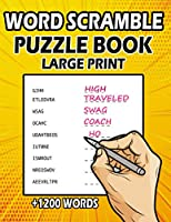 Word Scramble Puzzle Book: Large Print Word Scramble Books, The Largest Word Scramble Book With (+1200 WORDS), Word Scramble For Adults (SOLUTION INCLUDED)