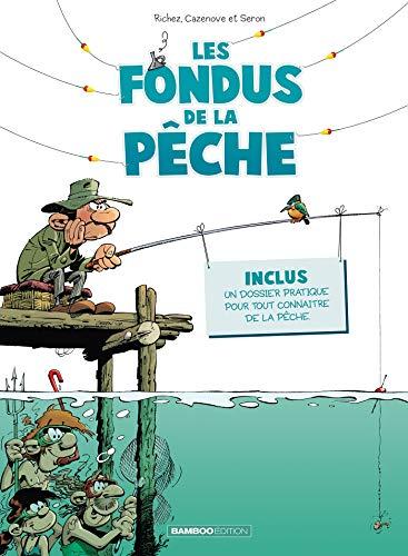 Les Fondus de la pêche - tome 01
