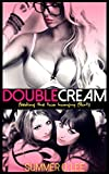 Double Cream: Feeding The Two Hungry Flirts (English Edition)