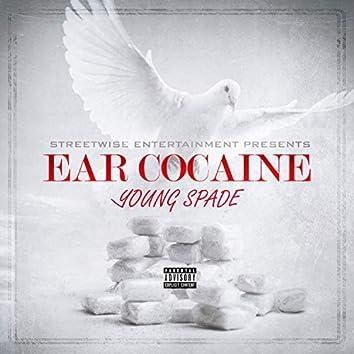 Ear Cocaine