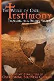 The Word of Our Testimony: Treasures from Broken Vessels