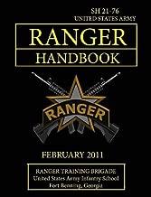 Ranger Handbook: U.S. Army Ranger Handbook SH 21-76 (Revised FEBRUARY 2011) by Brigade Ranger Training School U.S. Army Infantry of the Army U.S. Department (2013-06-05) Paperback