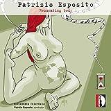 Patrizio Esposito: Resonating Body