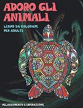 Adoro gli animali - Libro da colorare per adulti - Rilassamento e ispirazione