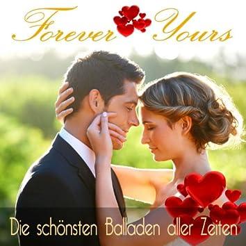 Forever Yours - Die schönsten Balladen aller Zeiten