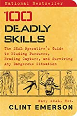 100 Deadly Skills contains proven self-defense skills, evasion tactics, and immobilizing maneuvers.