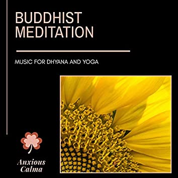 Buddhist Meditation - Music For Dhyana And Yoga