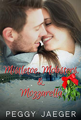 Mistletoe, Mobsters, & Mozzarella by [Peggy Jaeger]