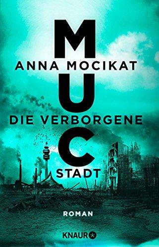 MUC - Die verborgene Stadt: Roman (Die München 2120-Reihe, Band 2)