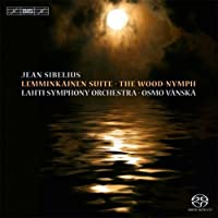 Sibelius: Lemmink盲inen Suite & The Wood-Nymph by Lahti Symphony Orchestra
