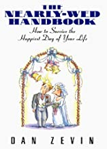 The Nearly-Wed Handbook: How To Survive The Happiest Day Of Your Life