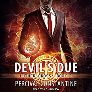 Devil's Due     Luther Cross Series, Book 1              By:                                                                                                                                 Percival Constantine                               Narrated by:                                                                                                                                 JD Jackson                      Length: 8 hrs and 9 mins     50 ratings     Overall 4.3