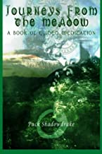 Journeys From the Meadow A Book of Guided Meditations