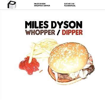 Whopper / Dipper
