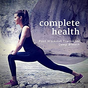 Complete Health (Post Workout Tracks For Deep Breath)