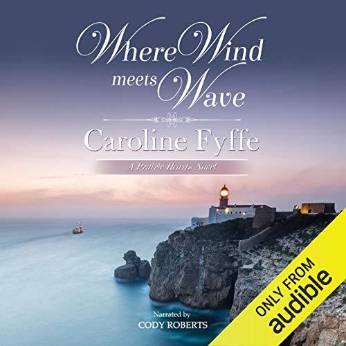 Where Wind Meets Wave: A Prairie Hearts Novel, Volume 6