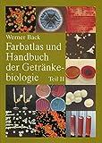 Farbatlas und Handbuch der Getränkebiologie 2: Fruchtsaft-/Limonadenbetriebe, Wasser/Betriebshygiene, Milch- und Molkereiprodukte, Begleitorganismen der Getränkeindustrie