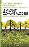 Le Vivant comme modèle - Pour un biomimétisme radical