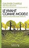 Le Vivant comme modèle: Pour un biomimétisme radical par Pelt