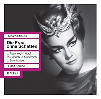 R. Strauss: Die Frau ohne Schatten (The Woman without a Shadow), Op. 65, TrV 234 [Recorded 1954]