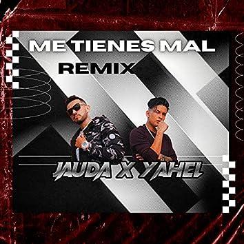 ME TIENES MAL (Remix)