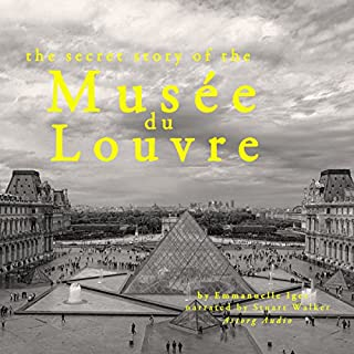 The Secret Story of the Musée du Louvre audiobook cover art