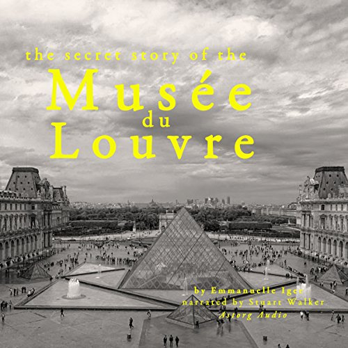 Couverture de The Secret Story of the Musée du Louvre