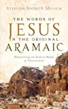 The Words of Jesus in the Original Aramaic - Stephen Andrew Missick