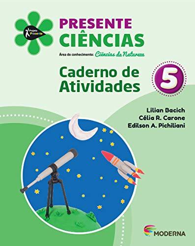 Presente Ciências 5 Edição 5 Caderno