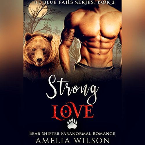 Strong Love: Bear Shifter Paranormal Romance audiobook cover art