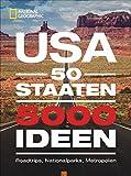 USA: 50 Staaten. 5000 Ideen. Roadtrips, Nationalparks, Metropolen. Ultimativer USA-Bildband für die perfekte USA-Rundreise. Fakten über alle Staaten in Amerika. Mit Ideen für den Urlaub in Kanada.
