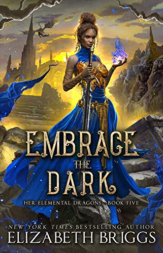 Embrace The Dark (Her Elemental Dragons Book 5)